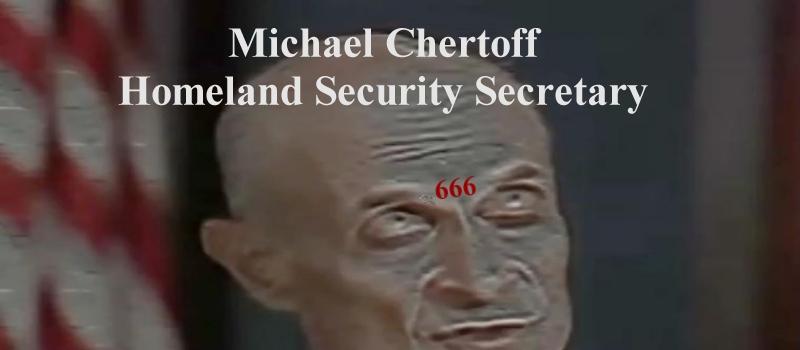 Michael Chertoff-(former) Secretary of Homeland Security